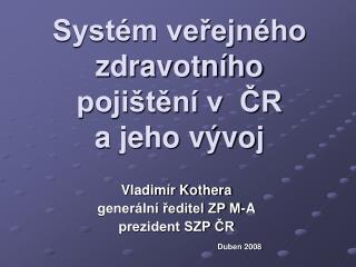 Systém veřejného zdravotního pojištění v  ČR a jeho vývoj
