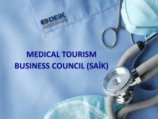 MEDICAL TOURISM  BUSINESS COUNCIL (SAİK)