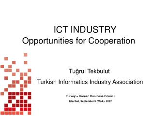I C T INDUSTRY  Opportunities  for Cooperation