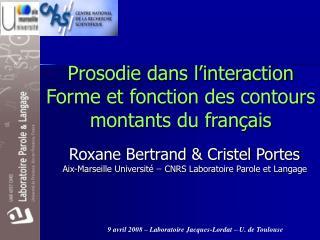 Prosodie dans l'interaction Forme et fonction des contours montants du français