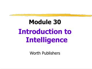 Module 30  Introduction to Intelligence  Worth Publishers