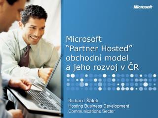 """Microsoft  """"Partner Hosted"""" obchodní model  a jeho rozvoj v ČR"""