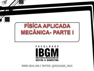 FÍSÍCA APLICADA MECÂNICA- PARTE I