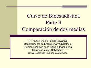 Curso de Bioestadística Parte 9 Comparación de dos medias