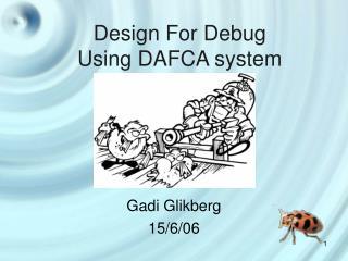 Design For Debug Using DAFCA system