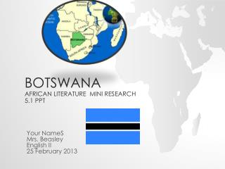 Botswana AFRICAN Literature  Mini Research 5.1 PPT