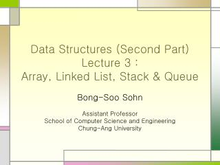 Data Structures (Second Part) Lecture 3 :  Array, Linked List, Stack & Queue