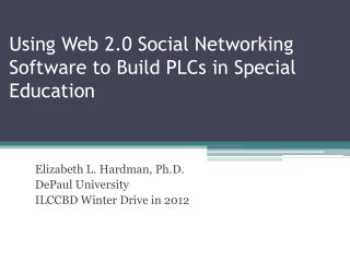 Using Web 2.0 Social Networking Software to Build PLCs in Special Education