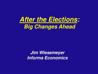 After the Elections : Big Changes Ahead