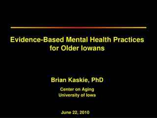 Evidence-Based Mental Health Practices  for Older Iowans