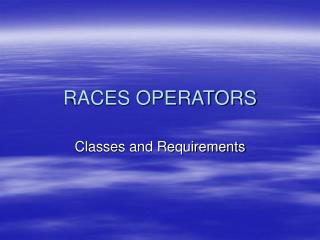 RACES OPERATORS