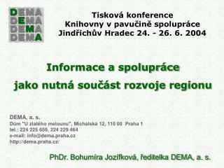 Tisková konference Knihovny v pavučině spolupráce Jindřichův Hradec 24. - 26. 6. 2004