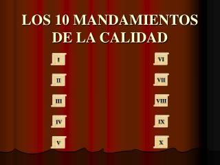 LOS 10 MANDAMIENTOS DE LA CALIDAD