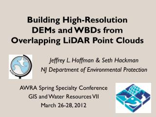 Building High-Resolution  DEMs and WBDs from Overlapping LiDAR Point Clouds