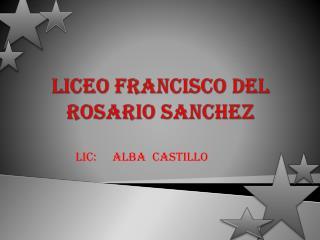 LICEO FRANCISCO DEL ROSARIO SANCHEZ