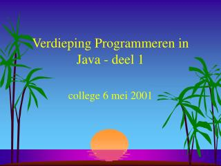 Verdieping Programmeren in Java - deel 1