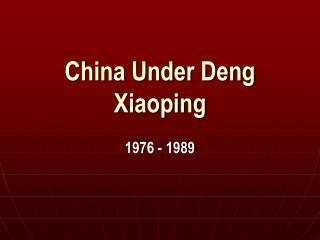 China Under Deng Xiaoping
