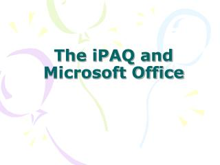 The iPAQ and Microsoft Office
