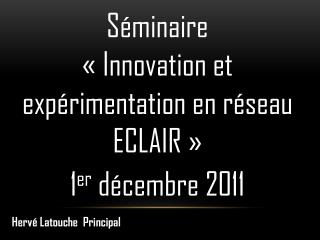 Séminaire  «Innovation et expérimentation en réseau ECLAIR»