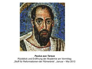 Paulus aus Tarsus  Rückblick und Eröffnung der Akademie am Vormittag