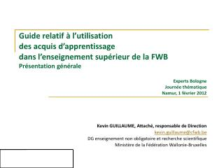 Kevin GUILLAUME, Attaché, responsable de Direction kevin.guillaume@cfwb.be