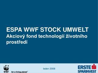ESPA WWF STOCK UMWELT Akciový fond technologií životního prostředí