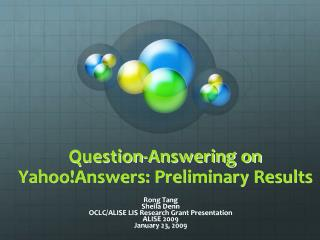 Question-Answering on Yahoo!Answers: Preliminary Results