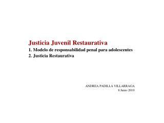 Justicia Juvenil Restaurativa 1. Modelo de responsabilidad penal para adolescentes