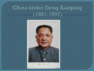 China onder  Deng Xiaoping (1981-1997)