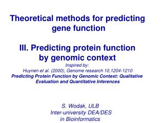 Theoretical methods for predicting  gene function III. Predicting protein function
