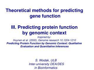 Theoretical methods for predicting  gene function III. Predicting protein function