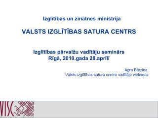 Izglītības un zinātnes ministrija VALSTS IZGLĪTĪBAS SATURA CENTRS