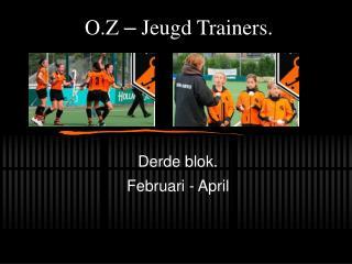 O.Z  –  Jeugd Trainers.