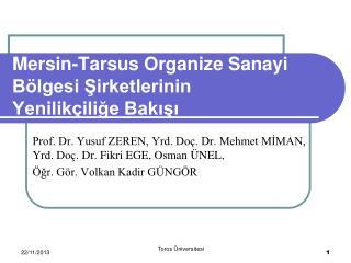Mersin-Tarsus Organize Sanayi Bölgesi Şirketlerinin Yenilikçiliğe Bakışı