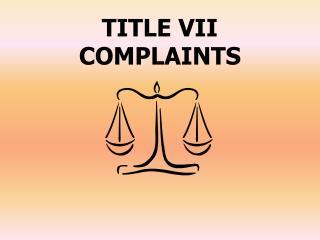 TITLE VII COMPLAINTS