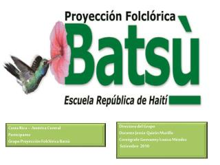 Costa Rica   Am rica Central Participante Grupo Proyecci n Folcl rica Bats