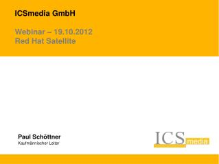 ICSmedia  GmbH Webinar  – 19.10.2012 Red  Hat  Satellite