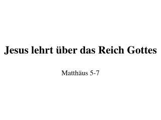 Jesus lehrt über das Reich Gottes