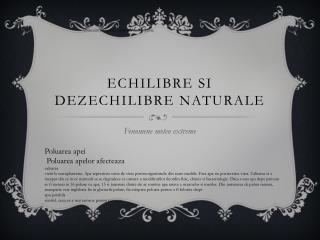 ECHILIBRE SI DEZECHILIBRE NATURALE