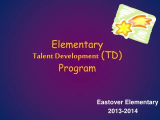 Elementary Talent Development (TD) Program