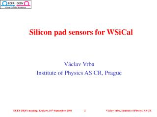 Silicon pad sensors for WSiCal