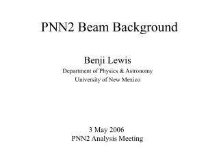 PNN2 Beam Background