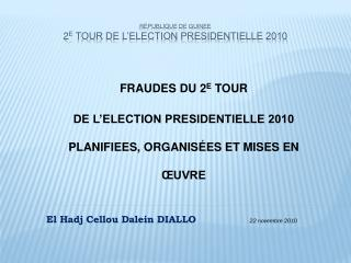 République de GUINEE 2 E TOUR DE L'ELECTION PRESIDENTIELLE 2010