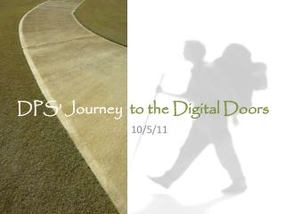 DPS' Journey   to the Digital Doors
