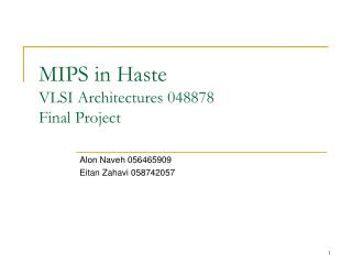 MIPS in Haste VLSI Architectures 048878 Final Project