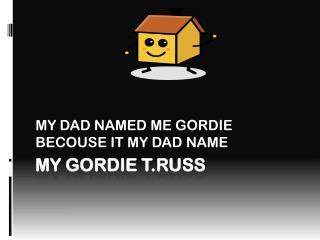 MY GORDIE T.RUSS