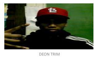 DEON TRIM