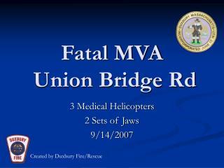Fatal MVA  Union Bridge Rd