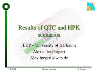 Results of QTC and HPK scenarios