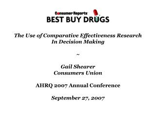 The Use of Comparative Effectiveness Research In Decision Making ~ Gail Shearer Consumers Union